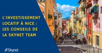 L'investissement locatif à Nice : les conseils de la Skynet Team