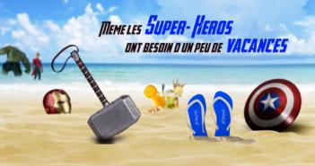 MÊME LES SUPER-HÉROS ONT BESOIN D'UN PEU DE VACANCES
