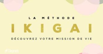 Dans ma bibli : LA METHODE IKIGAI – Découvrez votre mission de vie