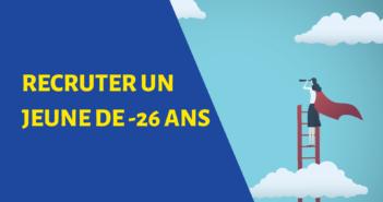 RECRUTER UN JEUNE DE MOINS DE 26 ANS