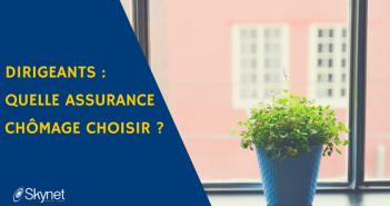 Dirigeants : quelle assurance chômage choisir ?