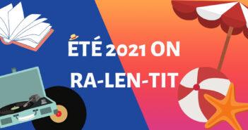 ÉTÉ 2021 ON RA-LEN-TIT